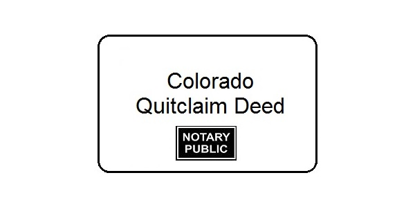 Colorado Quitclaim Deed  Notary Colorado Springs